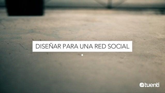 DISEÑAR PARA UNA RED SOCIAL