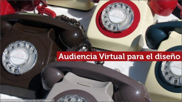 Audiencia Virtual para el diseño https://www.flickr.com/photos/djbrady/1238664937