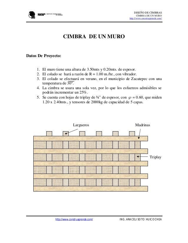 DISEÑO DE CIMBRAS  CIMBRA DE UN MURO  http://www.construaprende.com/  CIMBRA DE UN MURO  Datos De Proyecto:  1. El muro ti...