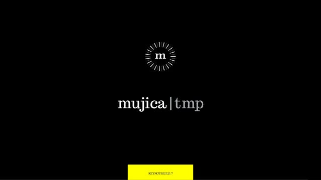 mujica |tmp KEYNOTE021217