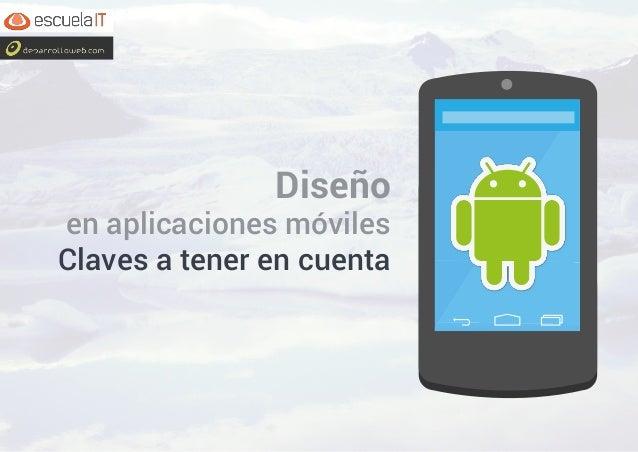 Diseño en aplicaciones móviles Claves a tener en cuenta