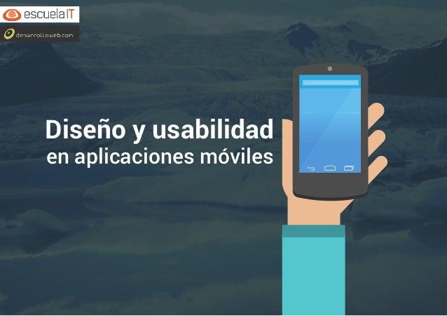 Diseño y usabilidad  en aplicaciones móviles