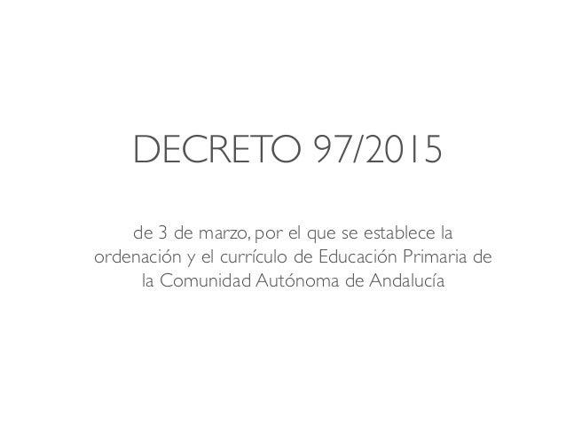 DECRETO 97/2015 de 3 de marzo, por el que se establece la ordenación y el currículo de Educación Primaria de la Comunidad ...