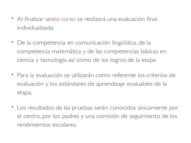 • Al finalizar sexto curso se realizará una evaluación final individualizada • De la competencia en comunicación lingüísti...