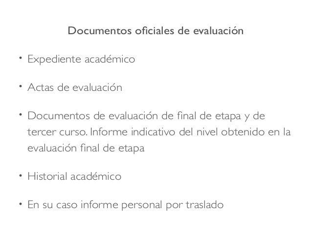 Documentos oficiales de evaluación • Expediente académico • Actas de evaluación • Documentos de evaluación de final de eta...