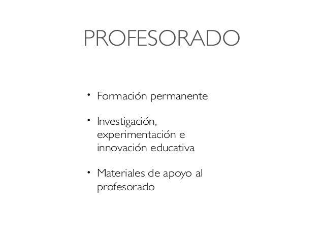 PROFESORADO • Formación permanente • Investigación, experimentación e innovación educativa • Materiales de apoyo al profes...