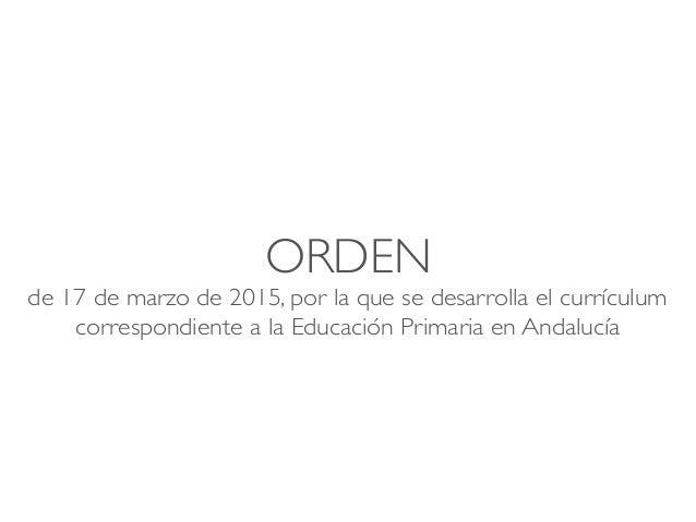ORDEN de 17 de marzo de 2015, por la que se desarrolla el currículum correspondiente a la Educación Primaria en Andalucía