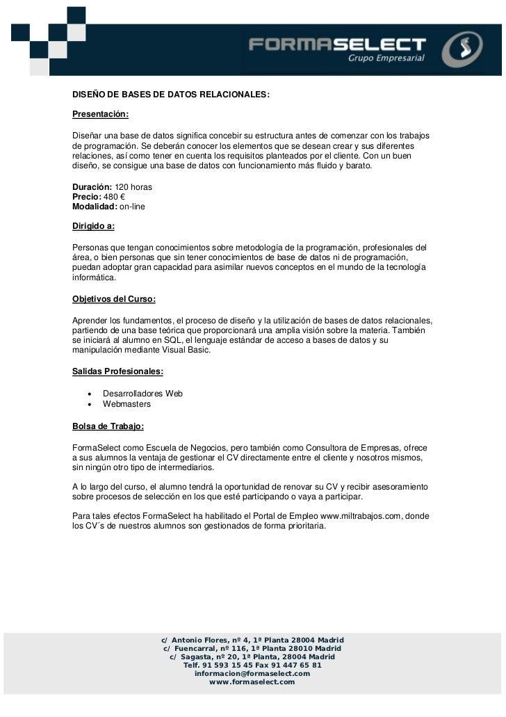 DISEÑO DE BASES DE DATOS RELACIONALES:  Presentación:  Diseñar una base de datos significa concebir su estructura antes de...