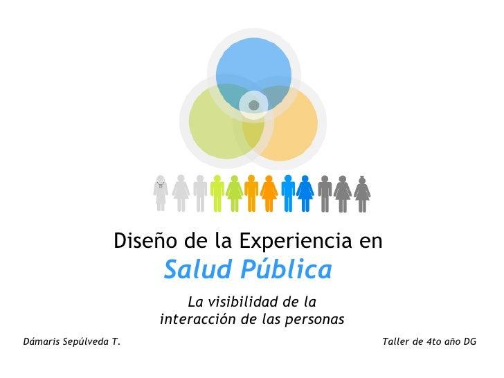 Diseño de la Experiencia en                                       Salud Pública                                          ...