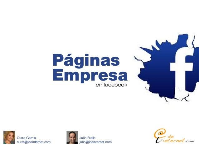Páginas                        Empresa     en facebookCurra García              Julio Frailecurra@ideinternet.com     juli...