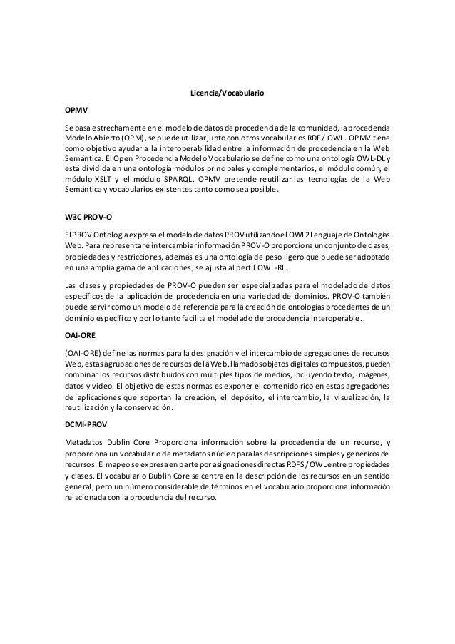 Licencia/Vocabulario OPMV Se basa estrechamente enel modelode datosde procedenciade la comunidad,laprocedencia ModeloAbier...