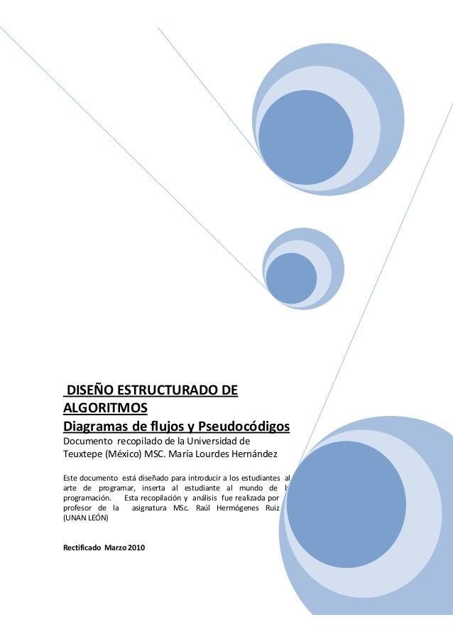 DISEÑO ESTRUCTURADO DE ALGORITMOS Diagramas de flujos y Pseudocódigos Documento recopilado de la Universidad de Teuxtepe (...