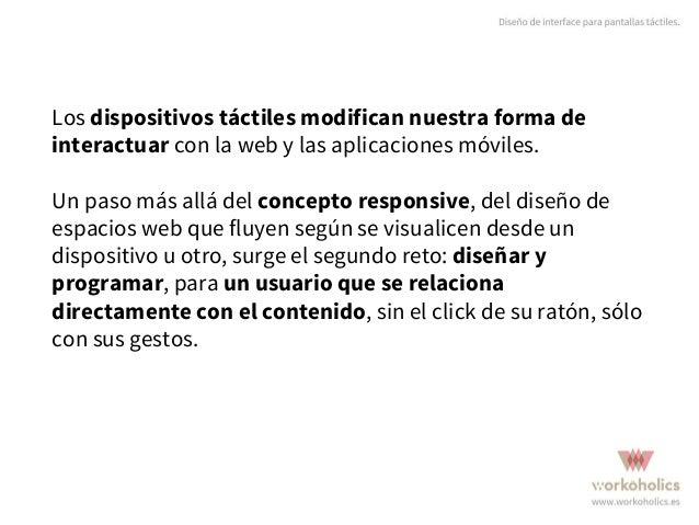 Diseño de interface para pantallas táctiles. Touch Design vs. Click Design. Slide 2