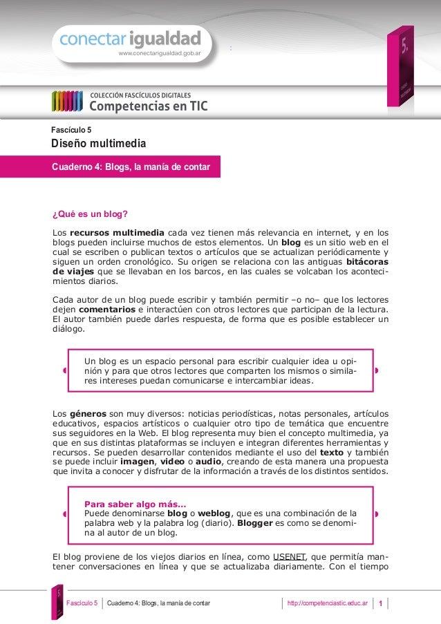 Fascículo 5  Diseño multimedia  Cuaderno 4: Blogs, la manía de contar  ¿Qué es un blog?  Los recursos multimedia cada vez ...