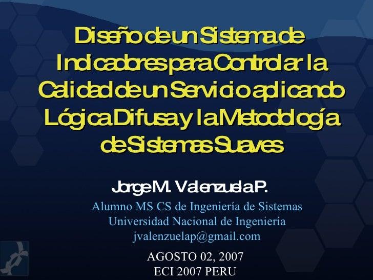 Diseño de un Sistema de  Indicadores para Controlar la Calidad de un Servicio aplicando Lógica Difusa y la Metodología de ...