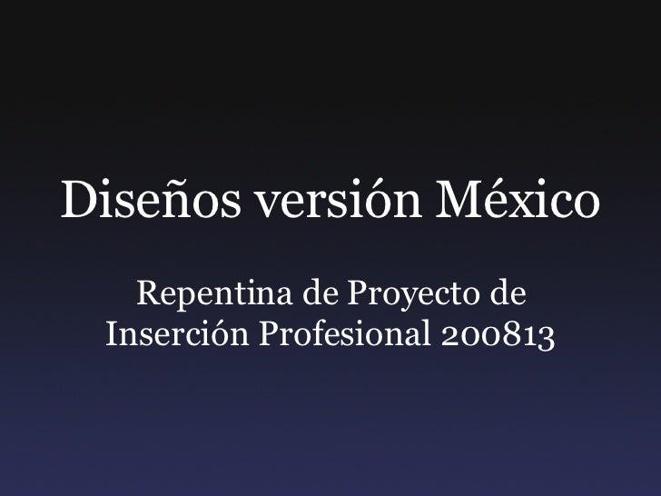 Diseños versión México Repentina de Proyecto de Inserción Profesional 200813