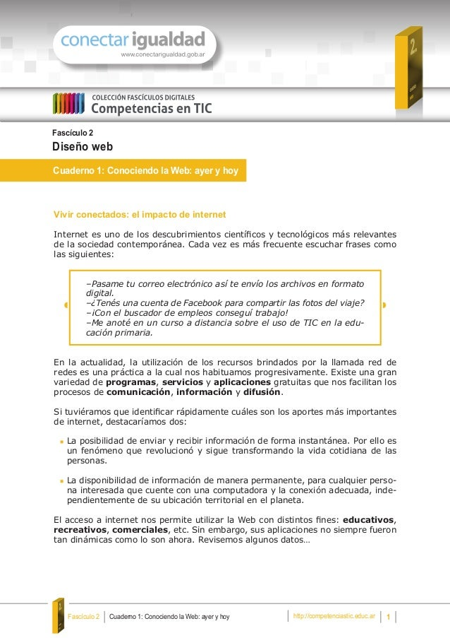 Fascículo 2  Diseño web  Cuaderno 1: Conociendo la Web: ayer y hoy  Vivir conectados: el impacto de internet  Internet es ...