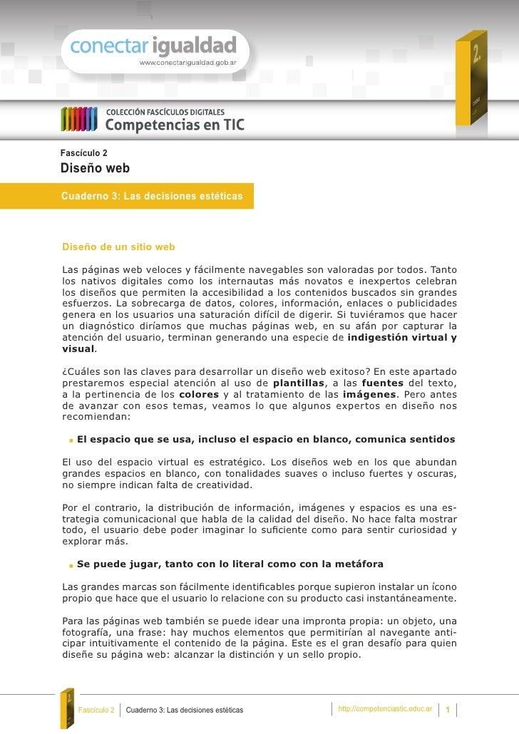 Fascículo 2Diseño webCuaderno 3: Las decisiones estéticasDiseño de un sitio webLas páginas web veloces y fácilmente navega...