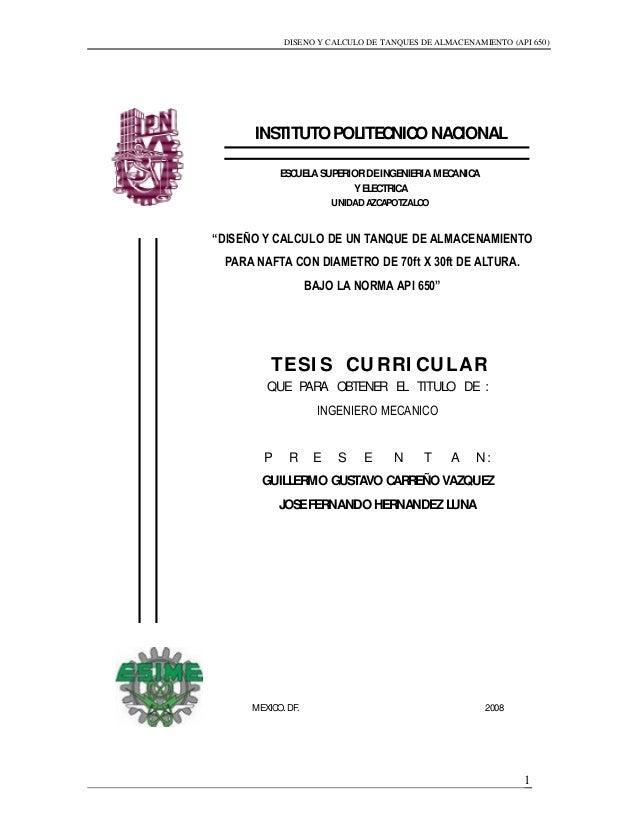 DISENO Y CALCULO DE TANQUES DE ALMACENAMIENTO (API 650) 1 INSTITUTOPOLITECNICONACIONAL ESCUELASUPERIORDEINGENIERIAMECANICA...