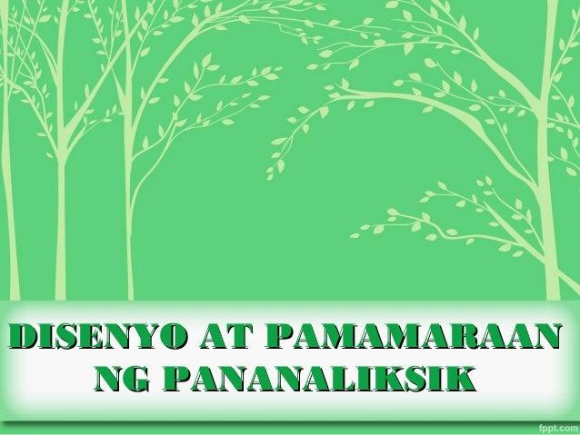 DISENYO AT PAMAMARAANDISENYO AT PAMAMARAAN NG PANANALIKSIKNG PANANALIKSIK