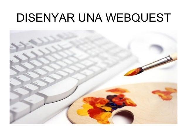 DISENYAR UNA WEBQUEST