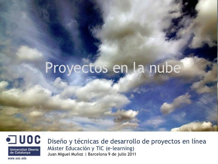 Diseño y técnicas de desarrollo de proyectos en línea Máster Educación y TIC (e-learning) Juan Miguel Muñoz | Barcelona 9 ...