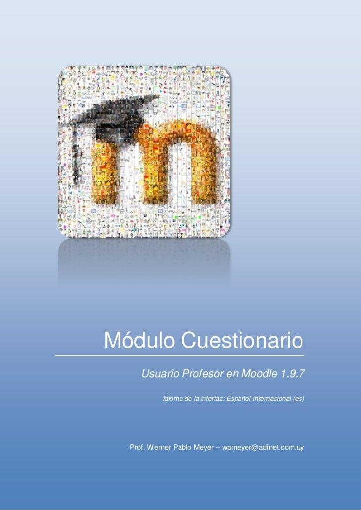 Módulo Cuestionario     Usuario Profesor en Moodle 1.9.7          Idioma de la interfaz: Español-Internacional (es)  Prof....