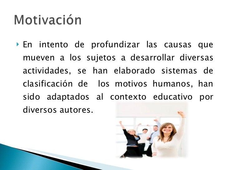 <ul><li>En intento de profundizar las causas que mueven a los sujetos a desarrollar diversas actividades, se han elaborado...