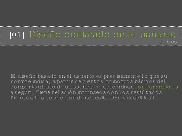 [01]   Diseño centrado en el usuario qué es El diseño basado en el usuario es precisamente lo que su nombre indica,  a par...