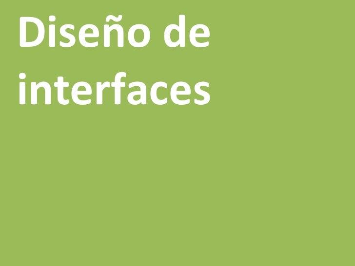 diseño de   interfaces + navegación + información Luis Carlos Aceves G.