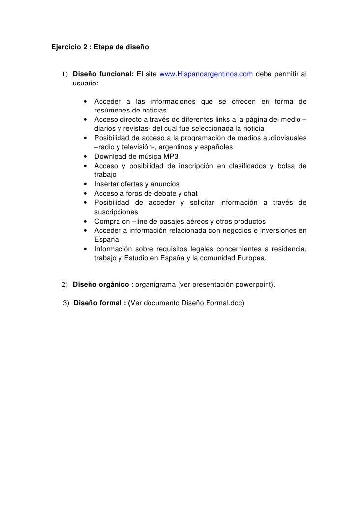 Ejercicio 2 : Etapa de diseño      1) Diseño funcional: El site www.Hispanoargentinos.com debe permitir al       usuario: ...