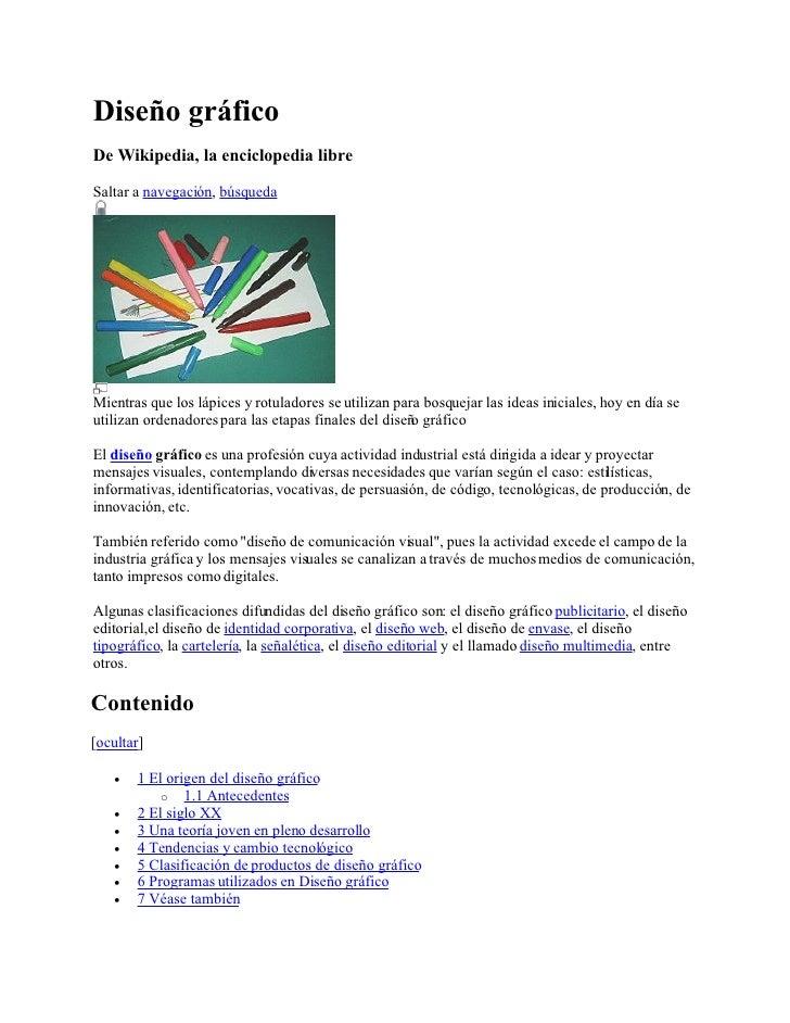 Diseño gráfico De Wikipedia, la enciclopedia libre  Saltar a navegación, búsqueda     Mientras que los lápices y rotulador...