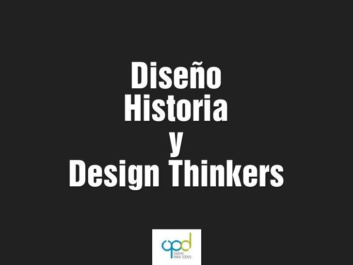 Diseño    Historia       yDesign Thinkers