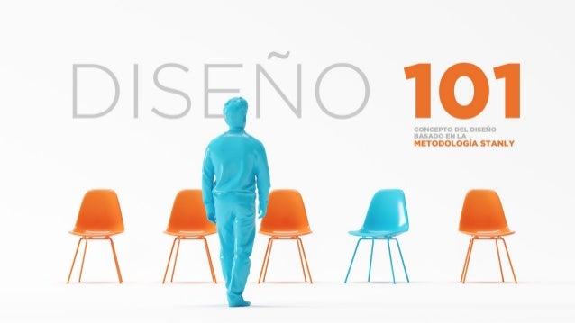 Diseño 101- Concepto del diseño basado en la metodología Stanly