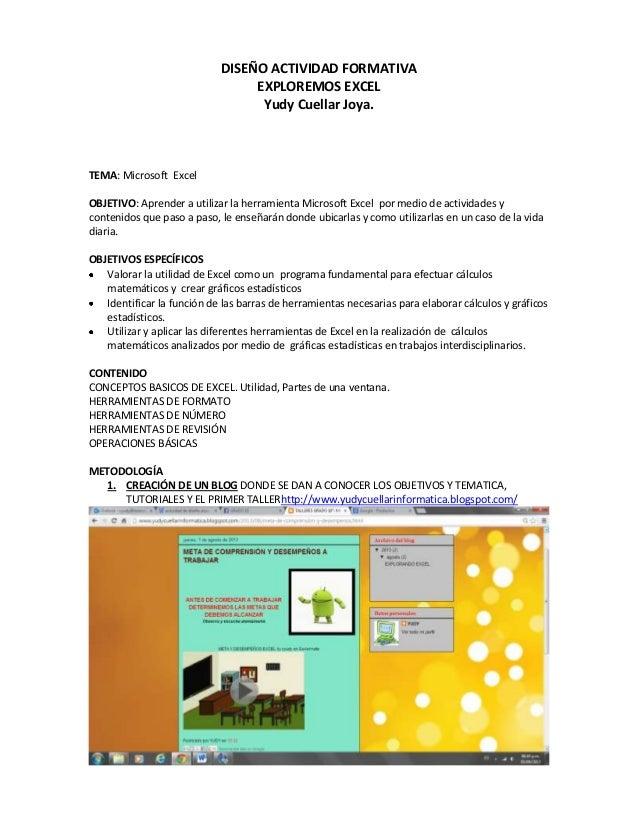 DISEÑO ACTIVIDAD FORMATIVA EXPLOREMOS EXCEL Yudy Cuellar Joya. TEMA: Microsoft Excel OBJETIVO: Aprender a utilizar la herr...