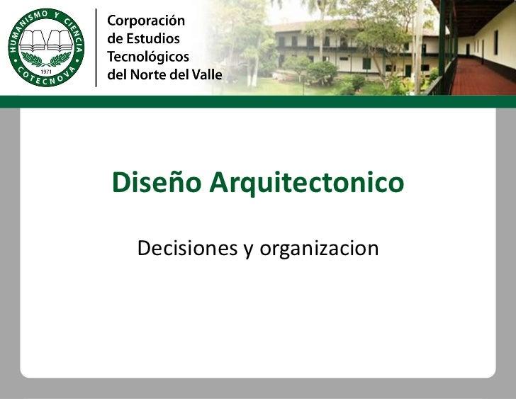 Diseño Arquitectonico<br />Decisiones y organizacion<br />