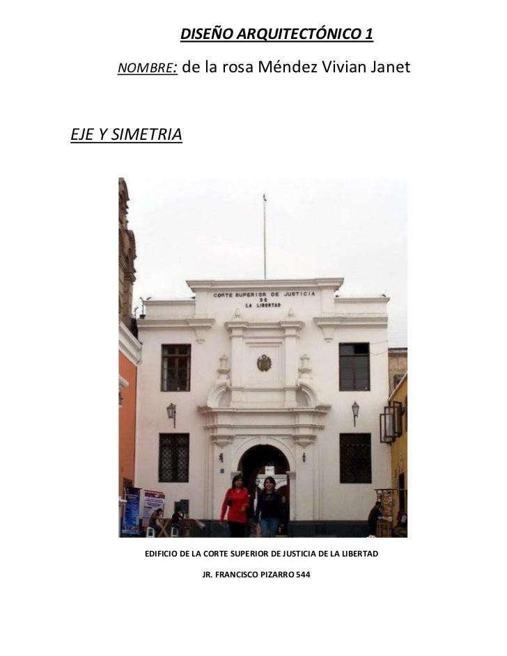 DISEÑO ARQUITECTÓNICO 1<br />NOMBRE: de la rosa Méndez Vivian Janet<br />EJE Y SIMETRIA <br />                            ...