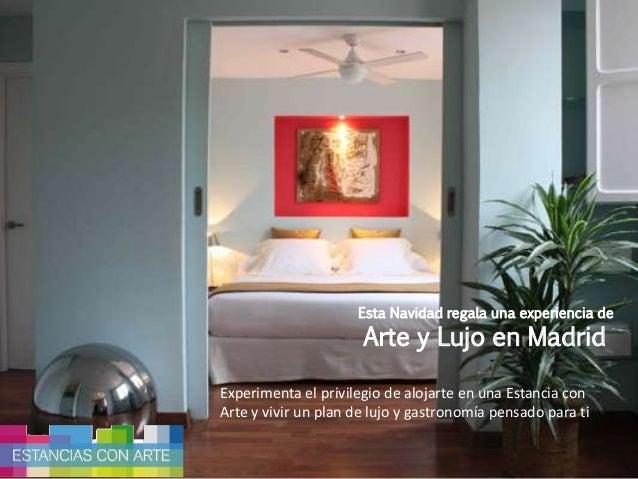 Esta Navidad regala una experiencia de  Arte y Lujo en Madrid  Experimenta el privilegio de alojarte en una Estancia con  ...