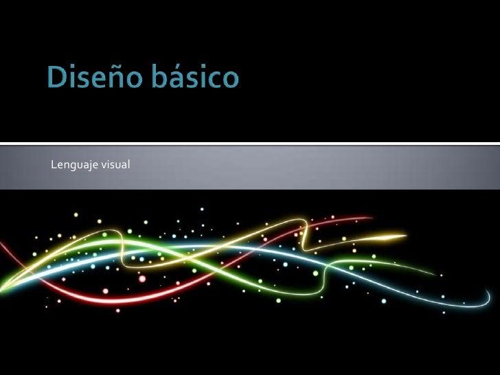 Diseñobásico<br />Lenguaje visual<br />