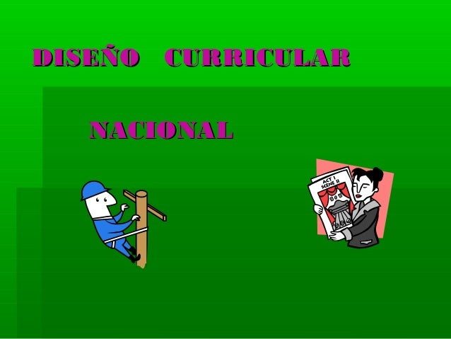 DISEÑO CURRICULARDISEÑO CURRICULAR NACIONALNACIONAL