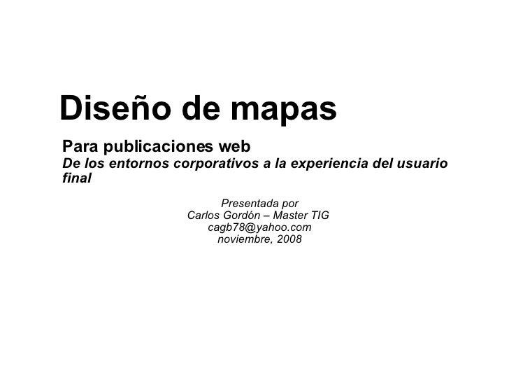 Para publicaciones web De los entornos corporativos a la experiencia del usuario final Presentada por Carlos Gordón – Mast...