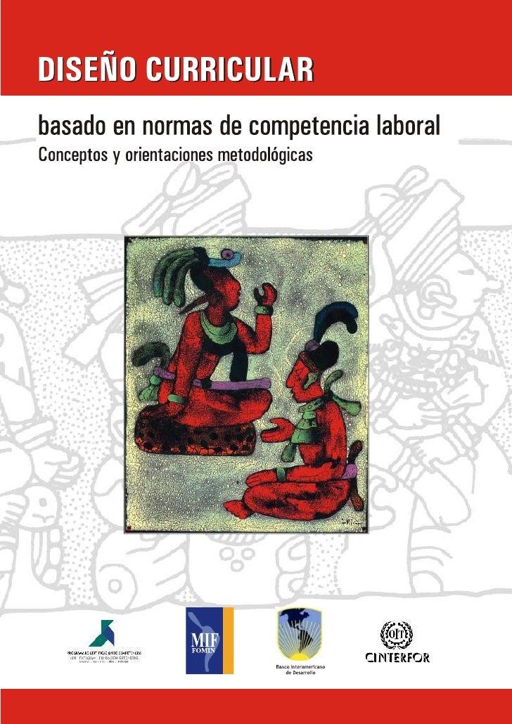 COMPETENCIA LABORAL                                Diseño curricular basado en                               normas de com...