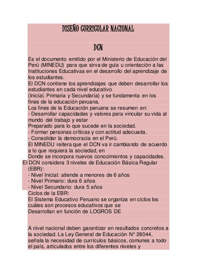 DISEÑO CURRICULAR NACIONAL DCN Es el documento emitido por el Ministerio de Educación del Perú (MINEDU) para que sirva de ...