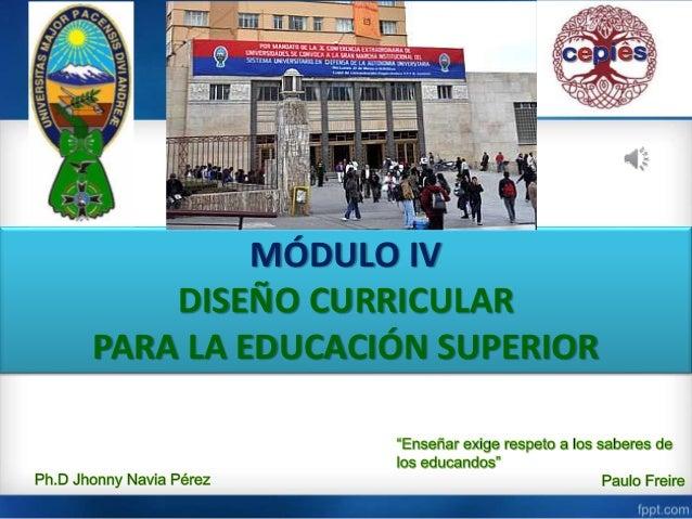MÓDULO IV DISEÑO CURRICULAR PARA LA EDUCACIÓN SUPERIOR