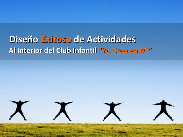 """Diseño  Exitoso  de Actividades Al interior del Club Infantil  """"Yo Creo en Mí"""""""