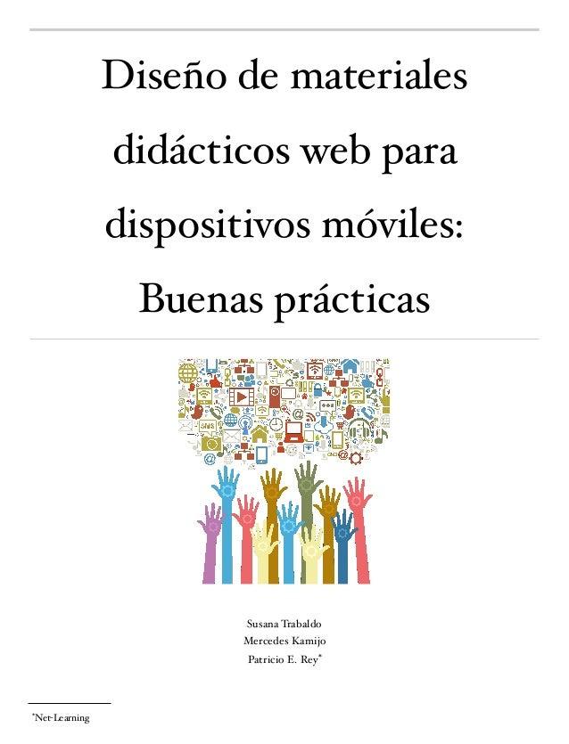 Diseño de materiales didácticos web para dispositivos móviles: Buenas prácticas Susana Trabaldo Mercedes Kamijo Patricio E...