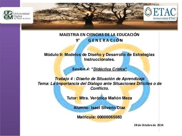 MAESTRIA EN CIENCIAS DE LA EDUCACIÓN  9° G E N E R A C I Ó N  Módulo 9: Modelos de Diseño y Desarrollo de Estrategias  Ins...
