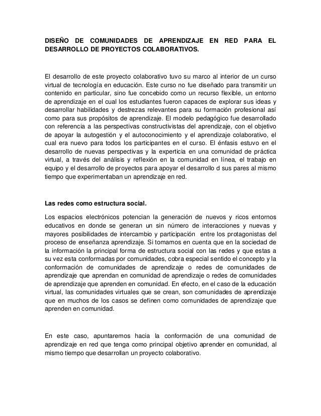 DISEÑO DE COMUNIDADES DE APRENDIZAJE EN RED PARA EL DESARROLLO DE PROYECTOS COLABORATIVOS. El desarrollo de este proyecto ...