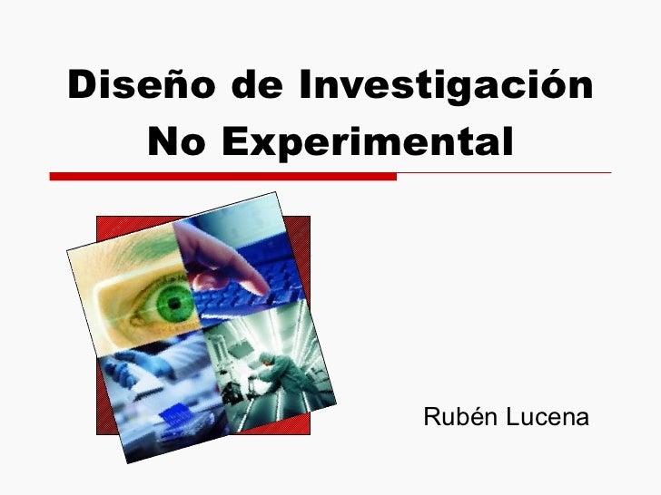 Diseño de Investigación No Experimental Rubén Lucena