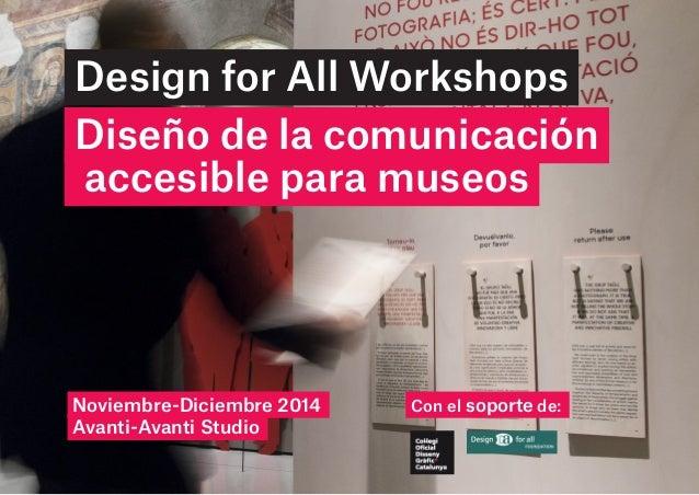 Taller de Design For All Diseño de la comunicación accesible para museos02 Design for All Workshops Diseño de la comunicac...